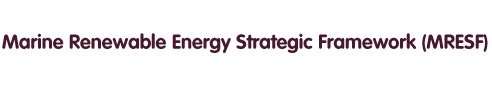 Marine Renewable Energy Strategic Framework (MRESF)